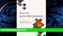 READ THE NEW BOOK Sacred Knowledge: Psychedelics and Religious Experiences READ ONLINE