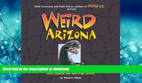 FAVORITE BOOK  Weird Arizona: Your Travel Guide to Arizona s Local Legends and Best Kept Secrets
