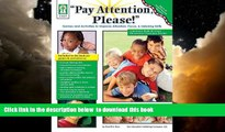 Pre Order Pay Attention, Please! Games and Activities to Improve Attention, Focus   Listening