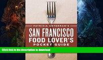READ BOOK  Patricia Unterman s San Francisco Food Lover s Pocket Guide, Second Edition: Includes
