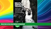 READ BOOK  Iron Mine Trails: A History and Hiker s Guide to the Historic Iron Mines of the New