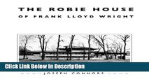 Download The Robie House of Frank Lloyd Wright (Chicago Architecture and Urbanism) kindle Online