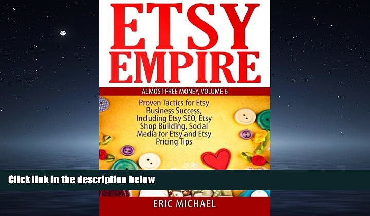 FAVORIT BOOK Etsy Empire: Proven Tactics for Your Etsy Business Success, Including Etsy SEO, Etsy
