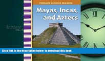 Audiobook Mayas, Incas, and Aztecs: World Cultures Through Time (Primary Source Readers) Wendy