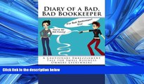 FREE DOWNLOAD  Diary of a Bad, Bad Bookkeeper: A Cautionary Embezzlement Tale for Small Business