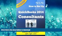 FAVORIT BOOK QuickBooks 2014 for Consultants: How to Set Up your Consulting business in QuickBooks