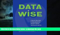 Buy NOW  Data Wise: A Step-by-Step Guide to Using Assessment Results to Improve Teaching And
