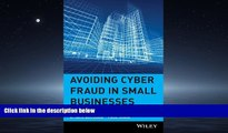 READ book  Avoiding Cyber Fraud in Small Businesses: What Auditors and Owners Need to Know