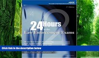 Best Price 24-Hours to Law Enforcement Exam 2E (24 Hours to the Law Enforcement Exams) Arco For