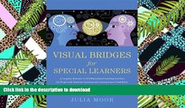 READ THE NEW BOOK Visual Bridges for Special Learners: A Complete Resource of 32 Differentiated