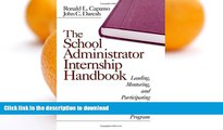 READ THE NEW BOOK The School Administrator Internship Handbook: Leading, Mentoring, and