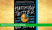 FAVORITE BOOK  Hatching Twitter: A True Story of Money, Power, Friendship, and Betrayal FULL