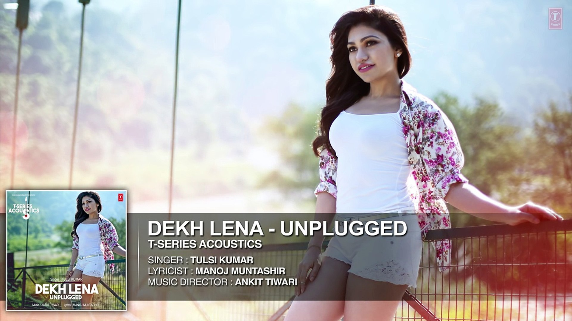 Dekh Lena (Unplugged) Audio Song | T-Series Acoustics | Tulsi Kumar | T-Series