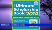 FAVORIT BOOK The Ultimate Scholarship Book 2014: Billions of Dollars in Scholarships, Grants and