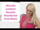 EXPOSED! Miranda Lambert Reveals Heartbreak After Nasty Blake Shelton Divorce
