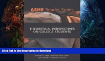 Read books  Theoretical Perspectives on College Students (2nd Edition)