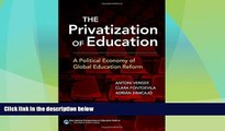 Price The Privatization of Education: A Political Economy of Global Education Reform