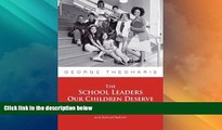 Best Price The School Leaders Our Children Deserve: Seven Keys to Equity, Social Justice, and