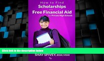 Price How to Find Scholarships and Free Financial Aid for Private High Schools Shay Spivey For