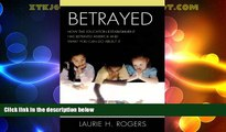 Price Betrayed: How the Education Establishment has Betrayed America and What You Can Do about it