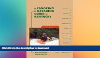 READ  A Canoeing and Kayaking Guide to Kentucky (Canoe and Kayak Series)  BOOK ONLINE