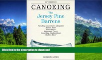 READ  Canoeing the Jersey Pine Barrens (Regional Paddling Series) FULL ONLINE