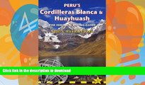READ BOOK  Peru s Cordilleras Blanca   Huayhuash: The Hiking   Biking Guide (Trailblazer) FULL