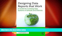 Best Price Designing Data Reports that Work: A Guide for Creating Data Systems in Schools and