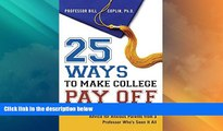 Price 25 Ways to Make College Pay Off: Advice for Anxious Parents from a Professor Who s See It