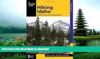 EBOOK ONLINE  Hiking Idaho: A Guide To The State s Greatest Hiking Adventures (State Hiking