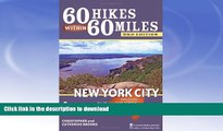 READ  60 Hikes Within 60 Miles: New York City: Including Northern New Jersey, Southwestern