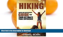 READ  Hiking: Hiking and Backpacking Guide for Your Ultimate Trail Experience (Backpacking,