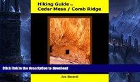 READ BOOK  Hiking Guide to Cedar Mesa / Comb Ridge FULL ONLINE