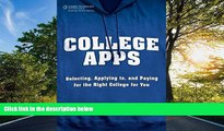 FAVORIT BOOK College Apps: Selecting, Applying to, and Paying for the Right College for You Trish