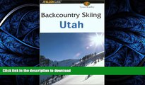 READ  Backcountry Skiing Utah (Falcon Guides Backcountry Skiing)  PDF ONLINE