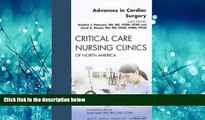 FAVORIT BOOK Cardiac Surgery, An Issue of Critical Care Nursing Clinics, 1e (The Clinics: Nursing)