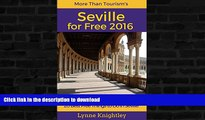 FAVORITE BOOK  Seville for Free 2016 Travel Guide: 20 Best Free Things To Do in Seville, Sevilla,