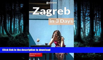 READ  Zagreb in 3 Days (Travel Guide 2017): A Perfect 72 Hours Plan with the Best Things to Do in