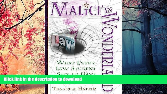 FAVORIT BOOK Malice in Wonderland: What Every Law Student Should Have for the Trip READ EBOOK