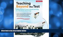 Pre Order Teaching Beyond the Test: Differentiated Project-Based Learning in a Standards-Based Age