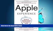 PDF [DOWNLOAD] The Apple Experience: Secrets to Building Insanely Great Customer Loyalty READ ONLINE