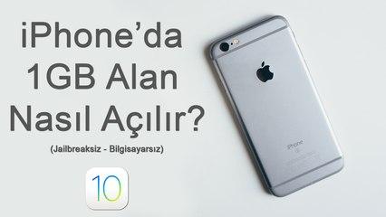 iPhone'da 1 GB Alan Nasıl Açılır? (Programsız - Jailbreaksiz) - iOS 10