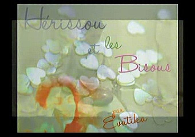 Evatika conte Hérissou et les bisous (présentation)