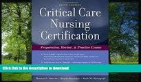 READ ONLINE Critical Care Nursing Certification: Preparation, Review and Practice Exams (Critical