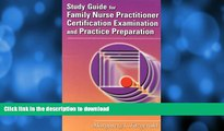 READ THE NEW BOOK Study Guide for Family Nurse Practitioner Certification Examination and Practice