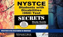 READ THE NEW BOOK NYSTCE Students with Disabilities (060) Test Secrets Study Guide: NYSTCE Exam