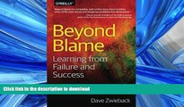READ ONLINE Beyond Blame: Learning From Failure and Success READ PDF BOOKS ONLINE