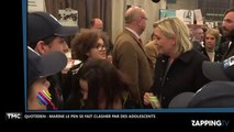 Quotidien : Marine Le Pen se fait clasher par des adolescents au salon du cheval (Vidéo)