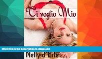 READ BOOK  Ti Voglio Mio (Amore e Passione in Crociera) (Italian Edition)  PDF ONLINE