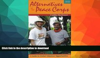 FAVORITE BOOK  Alternatives to the Peace Corps: A Guide to Global Volunteer Opportunities, 12th